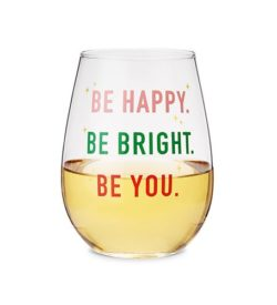 Photo of Be Happy, Be Bright, Be You - Stemless Wine Glass with wine