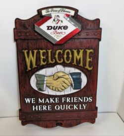 Photo of Duke Beer Welcome, We Make Friends Here Quickly Bar Sign