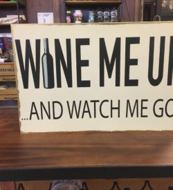 "Photo of ""Wine Me Up And Watch Me Go"" Wooden Sign"