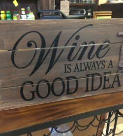 "Photo of ""Wine Is Always A Good Idea"" Wooden Sign"